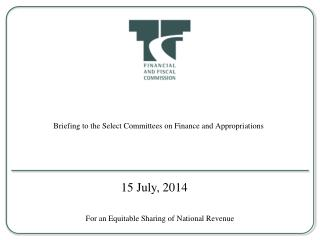 Briefing to the Select Committees on Finance and Appropriations