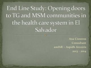 End Line Study: Opening doors to TG and MSM communities in the health care system in El Salvador