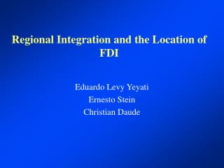 Regional Integration and the Location of FDI