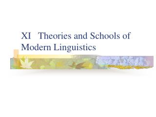 XI   Theories and Schools of Modern Linguistics