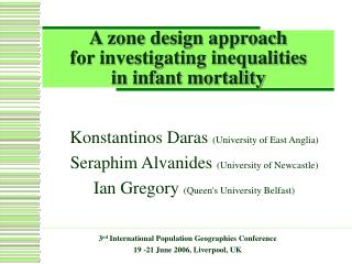 A zone design approach  for investigating inequalities  in infant mortality