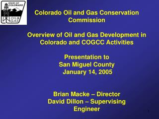 Colorado Oil and Gas Conservation Commission Overview of Oil and Gas Development in
