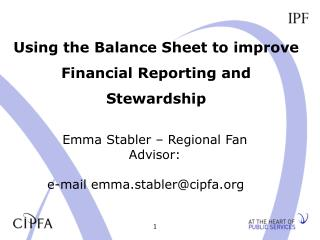 Using the Balance Sheet to improve Financial Reporting and Stewardship
