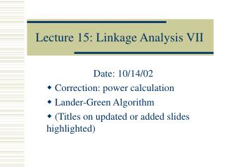 Lecture 15: Linkage Analysis VII