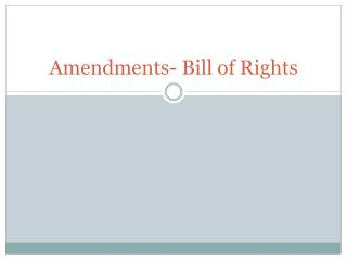 Amendments- Bill of Rights