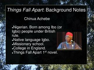 Things Fall Apart : Background Notes