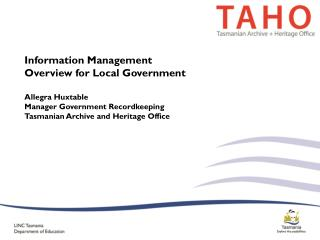 Information Management Overview for Local Government Allegra Huxtable