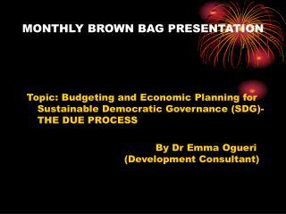 MONTHLY BROWN BAG PRESENTATION