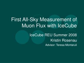 First All-Sky Measurement of Muon Flux with IceCube