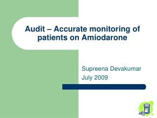 Audit – Accurate monitoring of patients on Amiodarone