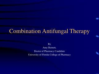 Combination Antifungal Therapy