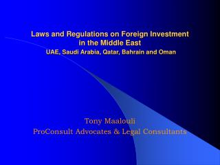 Laws and Regulations on Foreign Investment  in the Middle East  UAE, Saudi Arabia, Qatar, Bahrain and Oman