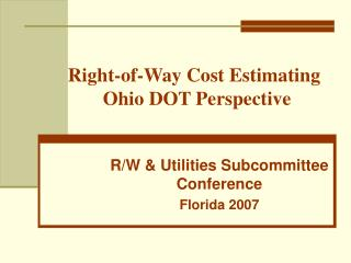 Right-of-Way Cost Estimating 	Ohio DOT Perspective