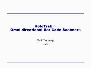 HoloTrak  Ô Omni-directional Bar Code Scanners