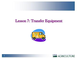 Lesson 7: Transfer Equipment