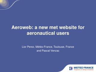 Aeroweb: a new met website for aeronautical users