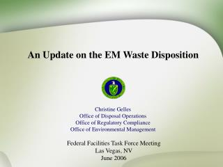 An Update on the EM Waste Disposition