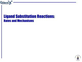 Ligand Substitution Reactions: Rates and Mechanisms