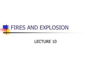 FIRES AND EXPLOSION