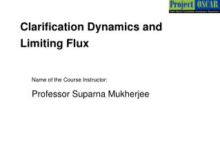 Clarification Dynamics and Limiting Flux