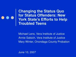 Changing the Status Quo for Status Offenders: New York State s Efforts to Help Troubled Teens