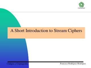 A Short Introduction to Stream Ciphers