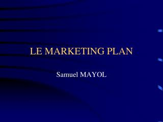LE MARKETING PLAN