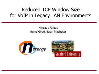 Reduced TCP Window Size for VoIP in Legacy LAN Environments