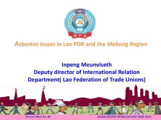 A sbestos issues in Lao PDR and the Mekong Region