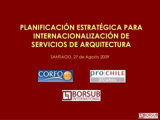 PLANIFICACIÓN ESTRATÉGICA PARA INTERNACIONALIZACIÓN DE SERVICIOS DE ARQUITECTURA