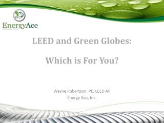 LEED and Green Globes: Which is For You?
