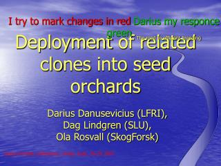 Deployment  of  related clo nes  into seed orchards