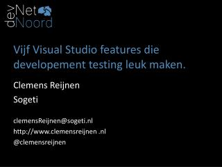 Vijf Visual Studio  features  die  developement testing  leuk maken.