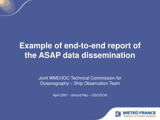 Example of end-to-end report of the ASAP data dissemination