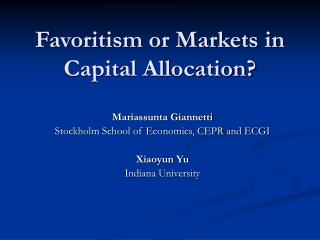 Favoritism or Markets in Capital Allocation?
