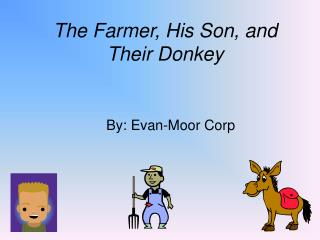 The Farmer, His Son, and Their Donkey