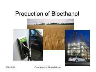 Production of Bioethanol