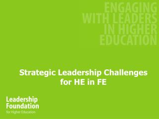 Strategic Leadership Challenges for HE in FE