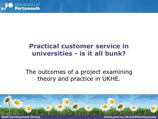 Practical customer service in universities - is it all bunk?