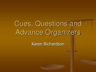 Cues, Questions and Advance Organizers