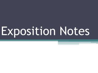 Exposition Notes
