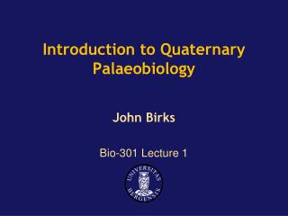 Introduction to Quaternary Palaeobiology