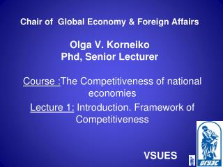 Chair of  Global Economy & Foreign Affairs Olga V. Korneiko Phd, Senior Lecturer