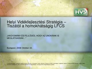 Helyi Vidékfejlesztési Stratégia – Tiszától a homokhátságig LFCS