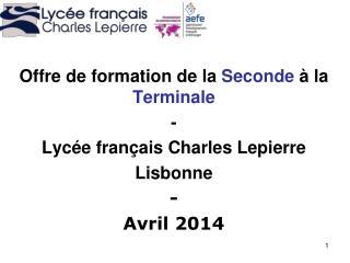 Offre de formation de la  Seconde  à la  Terminale - Lycée français Charles Lepierre Lisbonne -