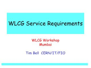 WLCG Service Requirements