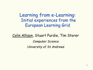 Learning from e-Learning: Initial experiences from the European Learning Grid