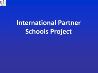International Partner  Schools Project