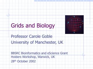 Grids and Biology