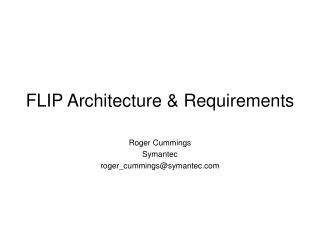 FLIP Architecture & Requirements